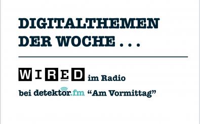 Dienstags sind die Digitalthemen unser Thema. Graphik WIRED Germany | detektor.fm