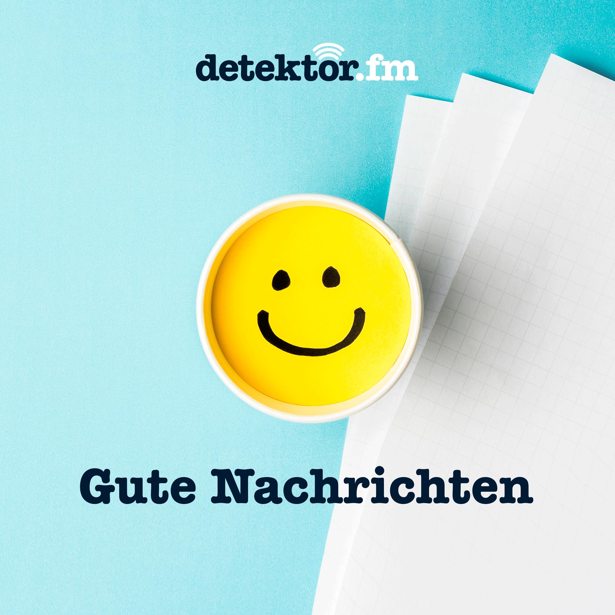 Gute Nachrichten – detektor.fm