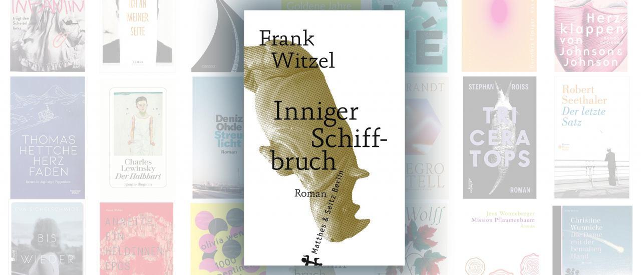 """Frank Witzel ist mit """"Inniger Schiffbruch"""" für den Deutschen Buchpreis nominiert."""